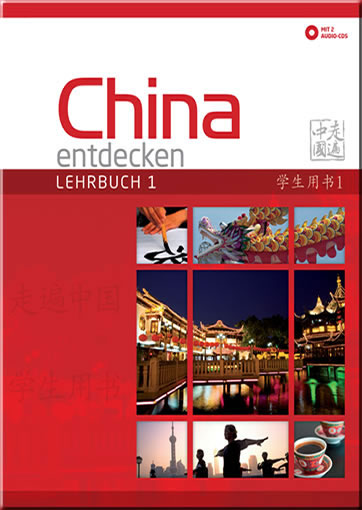 China entdecken - Lehrbuch 1 (Discover China, German language edition, textbook 1) (+ 1 CD)<br>ISBN:978-3-905816-51-8, 9783905816518