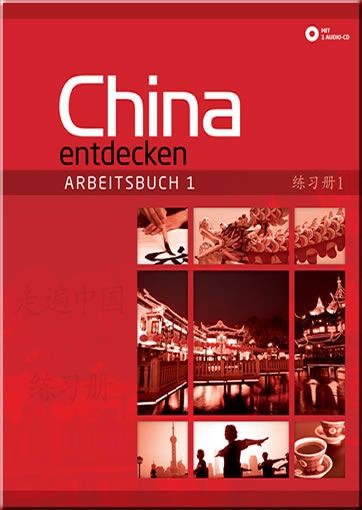 China entdecken - Arbeitsbuch 1 (Discover China, German language edition, workbook 1) (+ 1 CD)<br>ISBN:978-3-905816-52-5, 9783905816525
