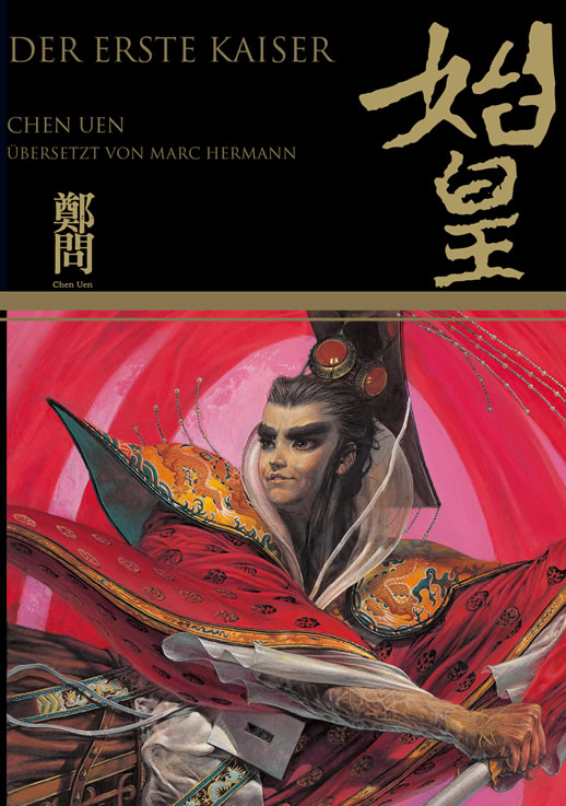 "Chen Uen 郑问: Der erste Kaiser 始皇 (中文简体德文双语版)  (""The First Emperor"", bilingual Chinese simplified-German edition)<br>ISBN:978-3-905816-82-2, 9783905816822"